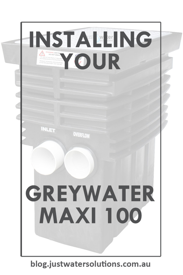 Installing your Greywater Maxi 100