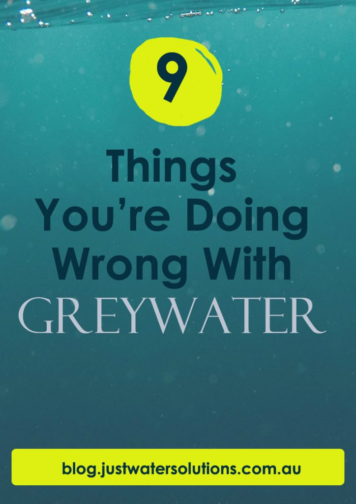 9 things you're doing wrong with greywater